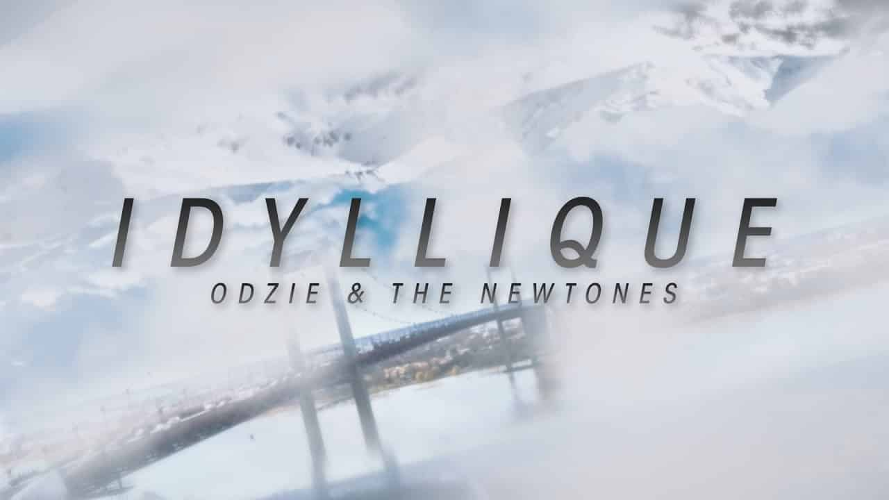 Odzie and the newtones – Idyllique