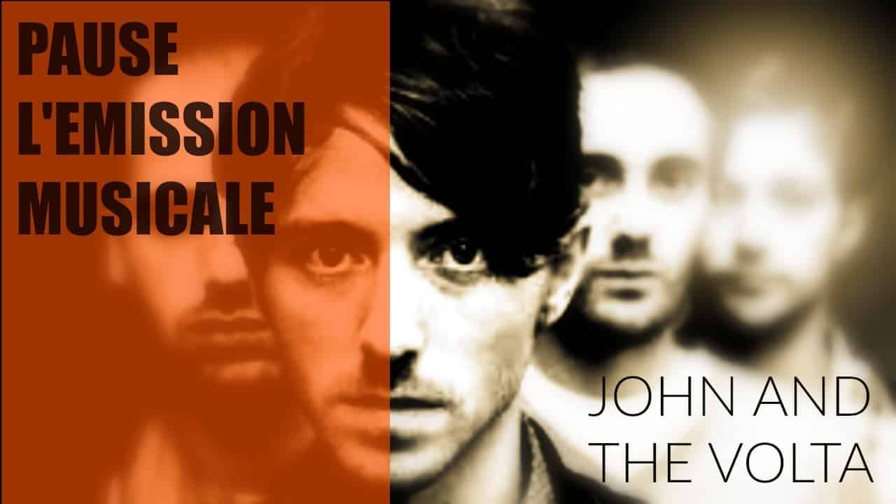 John and The Volta – Pause, l'émission musicale