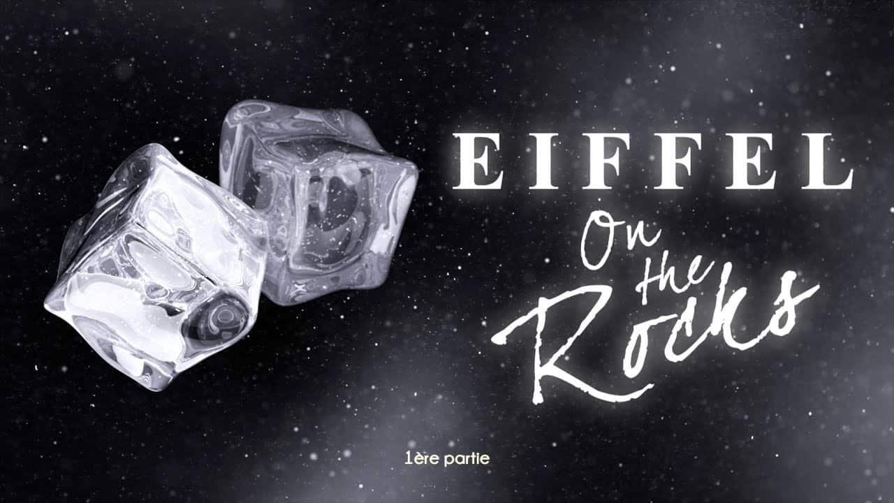 Eiffel On The Rocks – 1ère partie